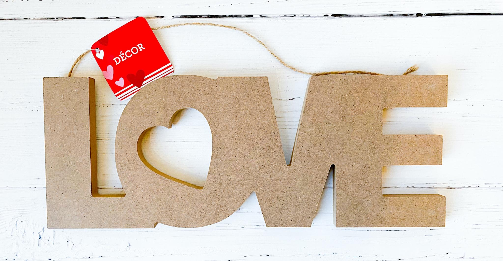DIY Valentine Decoration Dollar Store Love Sign