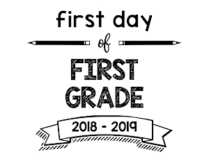 South Lumina Style First Day of First Grade 2018 – 2019 Printable Sign