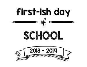 Firstish Day of School 2018 – 2019