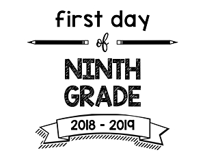 South Lumina Style First Day of Ninth Grade 2018 – 2019 Printable Sign