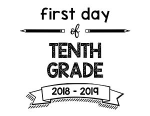 South Lumina Style First Day of Tenth Grade 2018 – 2019 Printable Sign