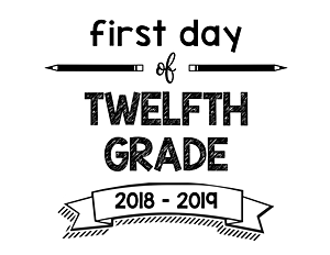 South Lumina Style First Day of Twelfth Grade 2018 – 2019 Printable Sign