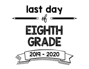 thumbnail of Last Day of Eighth Grade 2019 – 2020