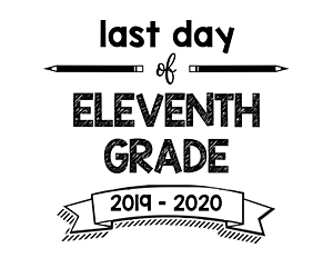 thumbnail of Last Day of Eleventh Grade 2019- 2020