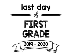 thumbnail of Last Day of First Grade 2019 – 2020