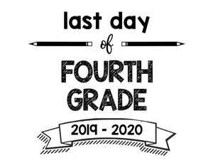 thumbnail of Last Day of Fourth Grade 2019 – 2020