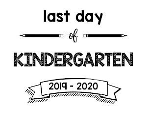 thumbnail of Last Day of Kindergarten 2019 – 2020