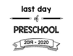 thumbnail of Last Day of Preschool 2019 – 2020