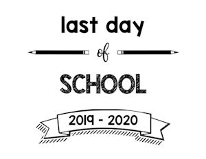 thumbnail of Last Day of School 2019 – 2020