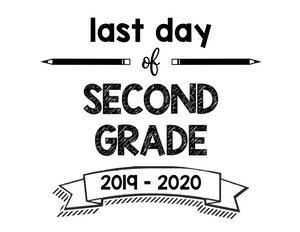 thumbnail of Last Day of Second Grade 2019 – 2020