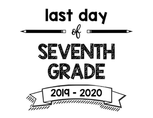 thumbnail of Last Day of Seventh Grade 2019 – 2020