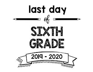 thumbnail of Last Day of Sixth Grade 2019 – 2020