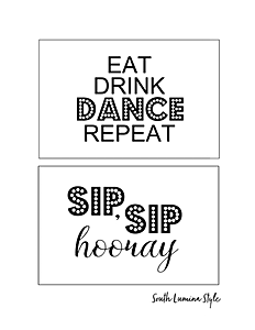 thumbnail of South Lumina Style DIY Printable Adult Birthday Signs Eat Drink Dance Repeat and Sip Sip hooray