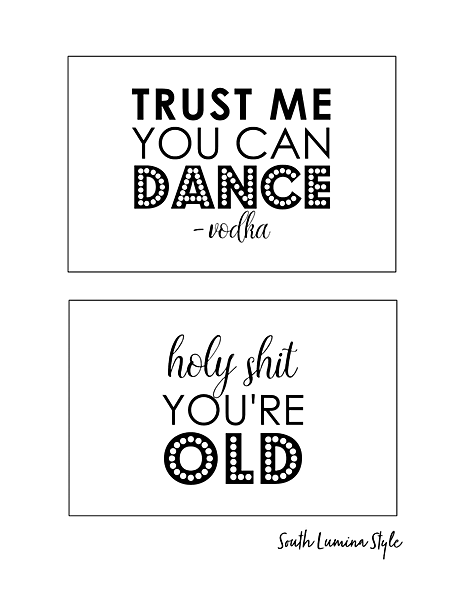 thumbnail of South Lumina Style DIY Printable Adult Birthday Signs trust me you can dance and holy shit you're old