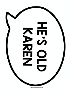 thumbnail of He's old karen