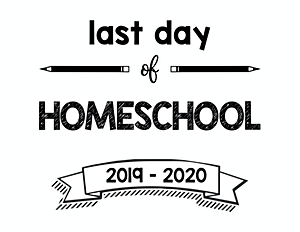 thumbnail of last day of homeschool 2019 – 2020