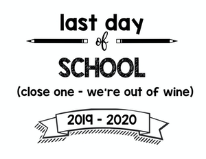 thumbnail of last day of school close one out of wine