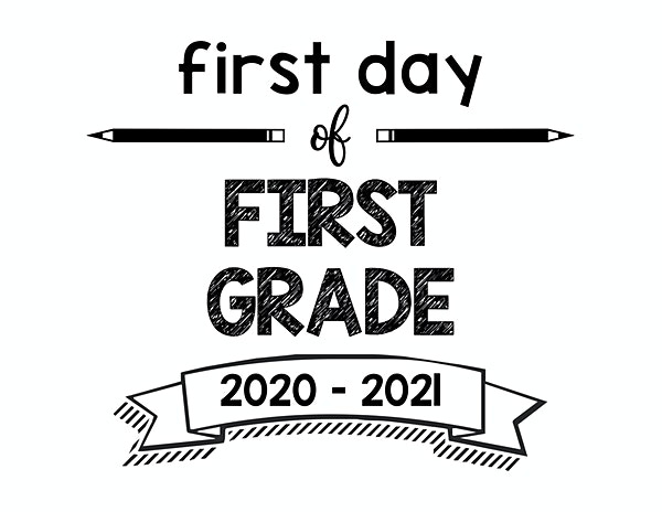 First Day of School printable signs First Grade 2020 – 2021