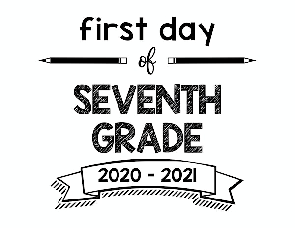 First Day of School sign Seventh Grade 2020 – 2021