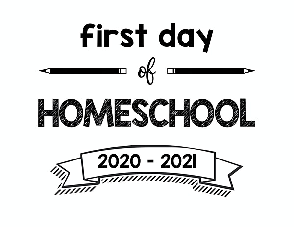 first day of school homeschool printable sign 2020 – 2021