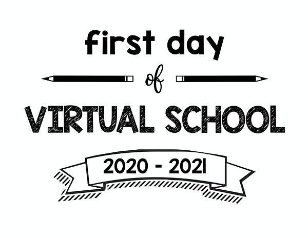 first day of school printable sign virtual school 2020 – 2021