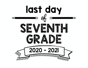 thumbnail of Last Day of Seventh Grade 2020 – 2021
