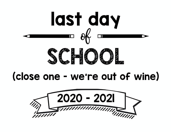 thumbnail of Last day of school close one wine